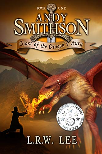 Book: Andy Smithson - Blast of the Dragon's Fury, Book 1 by L. R. W. Lee