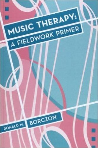 Music Therapy: A Fieldwork Primer