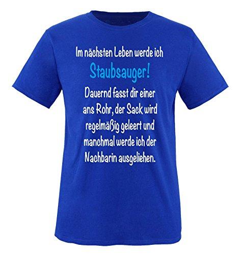 Comedy Shirts - Im nächsten Leben werde ich STAUBSAUGER. - Herren T-Shirt - Royalblau/Weiss-Blau Gr. L
