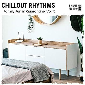 Chillout Rhythms - Family Fun In Quarantine, Vol. 5
