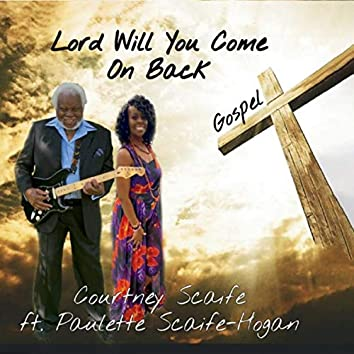 Lord Will You Come on Back