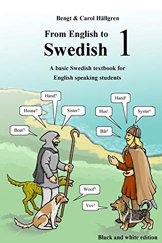 Compare Textbook Prices for From English to Swedish 1: A basic Swedish textbook for English speaking students black and white edition Volume 1 2 Edition ISBN 9781540529954 by Hällgren, Bengt,Hällgren, Carol