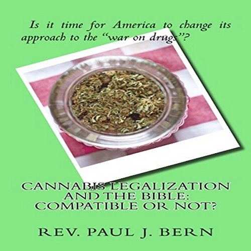 Cannabis Legalization and the Bible audiobook cover art