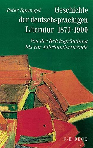 Geschichte der deutschen Literatur von den Anfängen bis zur Gegenwart, Bd.9/1, Geschichte der deutschsprachigen Literatur 1870-1900: Von der Reichsgründung bis zur Jahrhundertwende