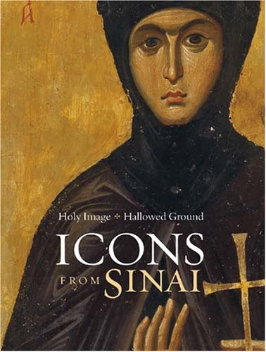 Download Holy Image, Hallowed Ground: Icons from Sinai (Getty Trust Publications: J. Paul Getty Museum) 089236856X