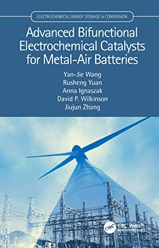Advanced Bifunctional Electrochemical Catalysts for Metal-Air Batteries (Electrochemical Energy Storage and Conversion) (English Edition)