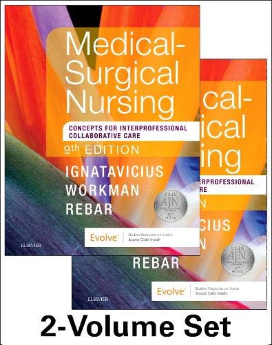 Compare Textbook Prices for Medical-Surgical Nursing: Concepts for Interprofessional Collaborative Care, 2-Volume Set 9 Edition ISBN 9780323461580 by Ignatavicius MS  RN  CNE  CNEcl  ANEF, Donna D.,Workman PhD  RN  FAAN, M. Linda,Rebar PhD  MBA  RN  COI, Cherie R.