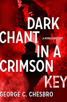 Dark Chant in a Crimson Key (The Mongo Mysteries) by [George C. Chesbro]