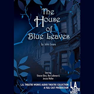 The House of Blue Leaves                   By:                                                                                                                                 John Guare                               Narrated by:                                                                                                                                 Sharon Gless,                                                                                        Ron Liebman,                                                                                        Jessica Walter,                   and others                 Length: 1 hr and 31 mins     21 ratings     Overall 2.9