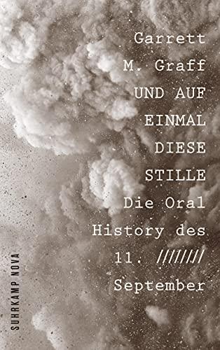 Und auf einmal diese Stille: Die Oral History des 11. September (suhrkamp taschenbuch)