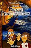 Escape from Pirate Penitentiary Illustrated The Mutiny Papers Book 4  English Edition