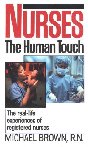 Nurses: The Real-Life Experiences of Registered Nurses (English Edition)