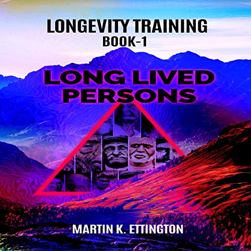 Longevity Training, Book 1: Long Lived Persons audiobook cover art