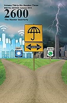 [2600 Magazine]の2600 Magazine: The Hacker Quarterly - Autumn 2019 (English Edition)