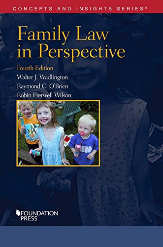 Compare Textbook Prices for Family Law in Perspective Concepts and Insights 4 Edition ISBN 9781628101997 by Wadlington, Walter,O'Brien, Raymond,Wilson, Robin