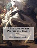 A History of the Percheron Horse: Part 1