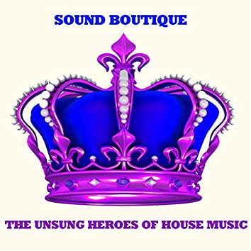 The Unsung Heroes of House Music