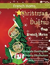 Christmas Duets for Two French Horns: 21 Traditional Christmas Carols arranged especially for two equal players of Grades ...
