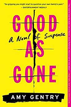 Good as Gone: A Novel of Suspense by [Amy Gentry]
