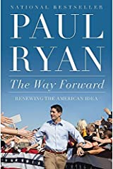 The Way Forward: Renewing the American Idea by Paul Ryan (2015-08-25) Paperback