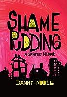Shame Pudding: A Graphic Memoir