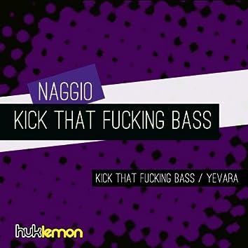 Kick That Fucking Bass
