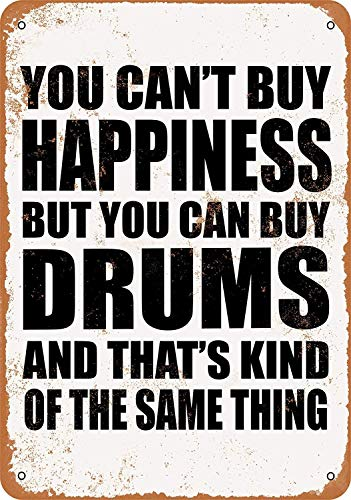 RTOUTS You Can't Buy Happiness But You Can Buy Drums Metal Retro Tin Sign Antique Plaque Poster Living Room Bar Pub Home Vintage Aluminum for Wall Decor 8x12 Inch
