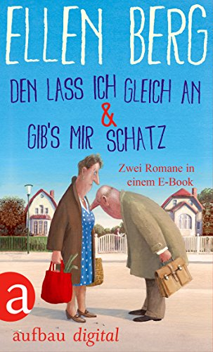 Den lass ich gleich an & Gib's mir Schatz: Zwei Romane in einem E-Book