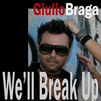 We'll Break Up