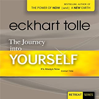 The Journey Into Yourself                   Written by:                                                                                                                                 Eckhart Tolle                               Narrated by:                                                                                                                                 Eckhart Tolle                      Length: 10 hrs     41 ratings     Overall 4.7