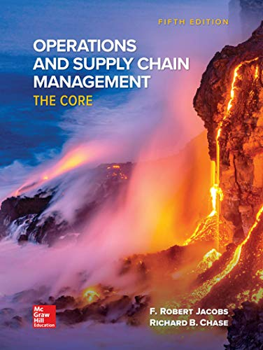 Loose Leaf for Operations and Supply Chain Management: The Core