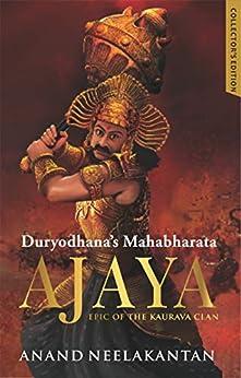 Ajaya: Duryodhana's Mahabharata - Collector's Edition by [Anand Neelakantan]
