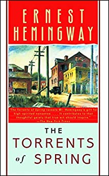 The Torrents of Spring by [Ernest Hemingway]