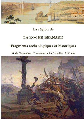 La région de La Roche-Bernard Fragments archéologiques et historiques (LLB.SCIENC.HUM.) (French Edition) download ebooks PDF Books