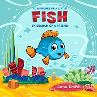Adventures of a little fish. Short Bedtime Stories for Children (Fish Mini Adventure).: Books for Kids: Bedtime Stories For Kids Ages 1-5