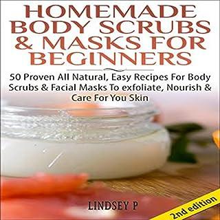 Homemade Body Scrubs & Masks for Beginners [2nd Edition] audiobook cover art