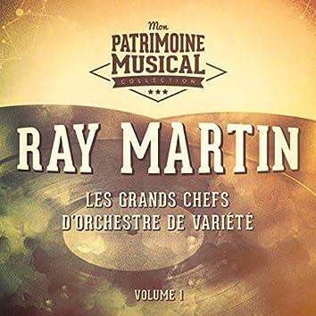Les grands chefs d'orchestre de variété : Ray Martin, Vol. 1