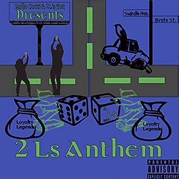 2ls Anthem (Loyalty Legends)