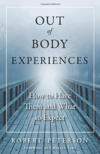 Out of Body Experiences: How to Have Them and What to Expect