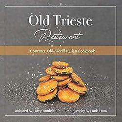 top 10 old italian cookbooks Old Trieste Restaurant Cookbook:A Gourmet Cookbook、Old World Italian Cookbook