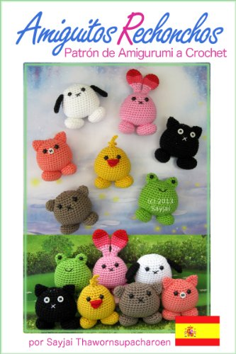 Amiguitos Rechonchos Patrón de Amigurumi a Crochet (Lindos y Pequeños Amigurumis nº 8)