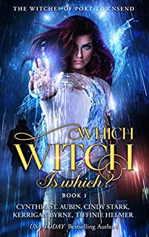 Which Witch Is Which? (The Witches of Port Townsend Book 1) by [Kerrigan Byrne, Tiffinie Helmer, Cynthia St. Aubin, Cindy Stark]