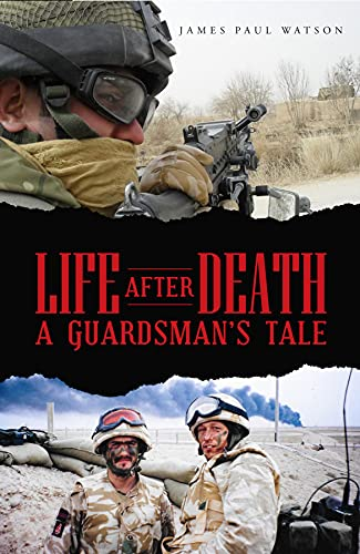 Life After Death - A Guardsman's Tale (English Edition)