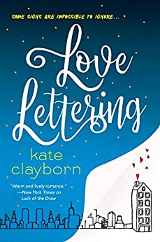 Love Lettering: A Witty and Heartfelt Love Story by [Kate Clayborn]