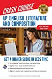 AP® English Literature & Composition Crash Course, 2nd Ed.: Get a Higher Score in Less Time (Advanced Placement (AP) Crash Course) (English Edition)