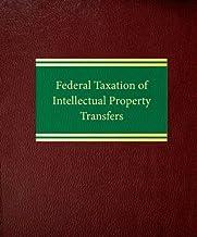 Federal Taxation of Intellectual Property Transfers (Intellectual Property Law Series ax Series) by Joseph E. Olson (2015-09-28)