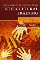 The Cambridge Handbook of Intercultural Training (Cambridge Handbooks in Psychology)