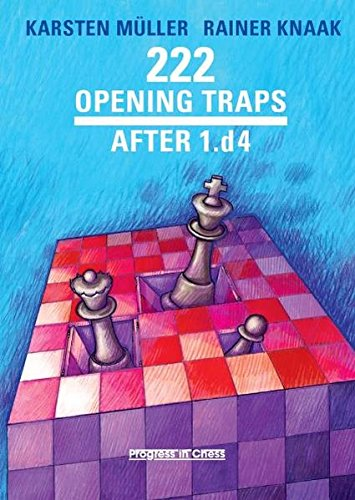 222 Opening Traps After 1.d4 (Progress in Chess)