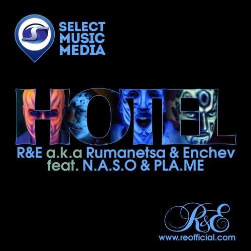 R&E a.k.a Rumanetsa & Enchev feat. N.A.S.O & Pla.Me