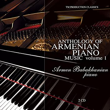 Anthology of Armenian Piano Music Volume 1